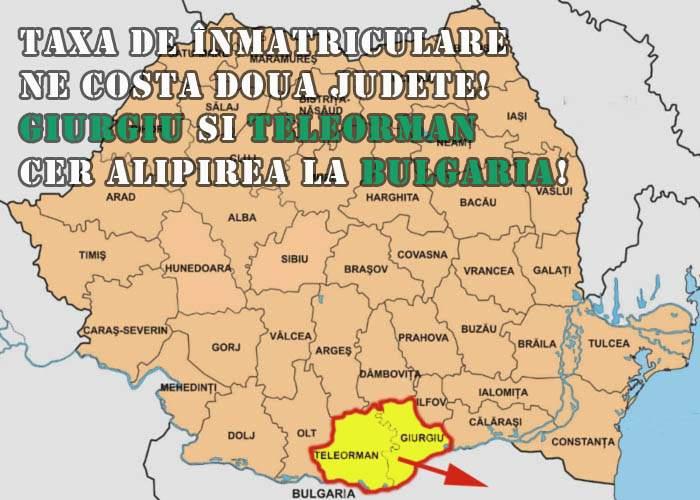 Teleorman şi Giurgiu cer alipirea la Bulgaria ca să nu mai plătească taxe de înmatriculare!