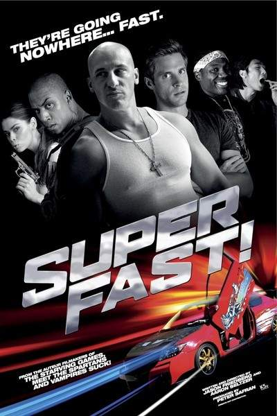 Superfast! (2015) – Mai dați la cheie