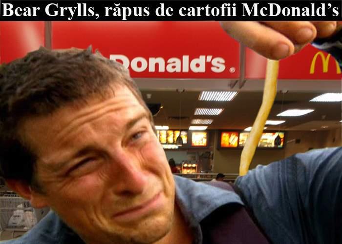 Bear Grylls a făcut toxiinfecţie alimentară de la produse McDonald's
