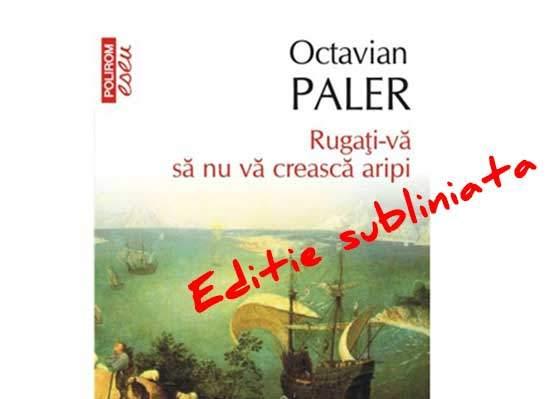 Mega-afacere! Un român ingenios vinde o carte de Octavian Paler cu citatele gata subliniate