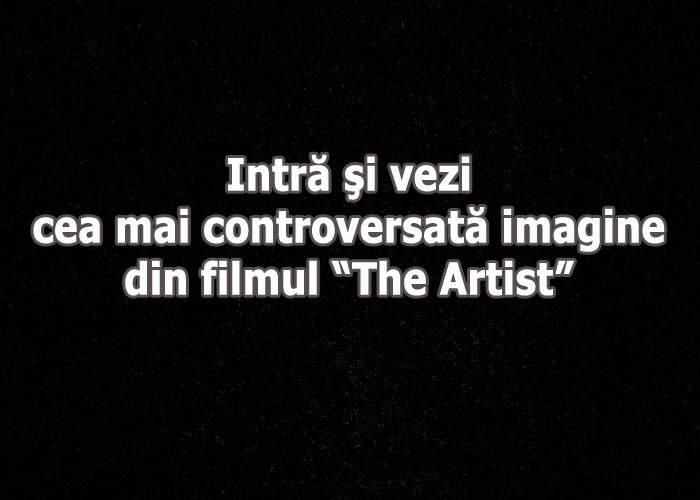 """Cea mai controversată imagine din filmul """"The Artist"""""""