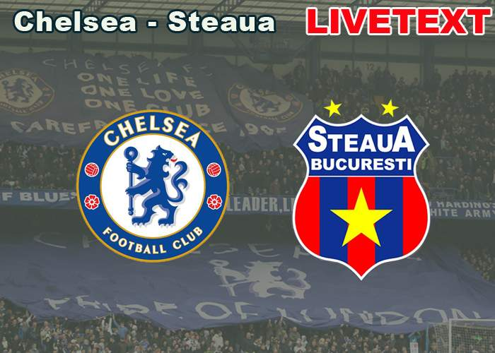 Livetext Chelsea – Steaua: Returul