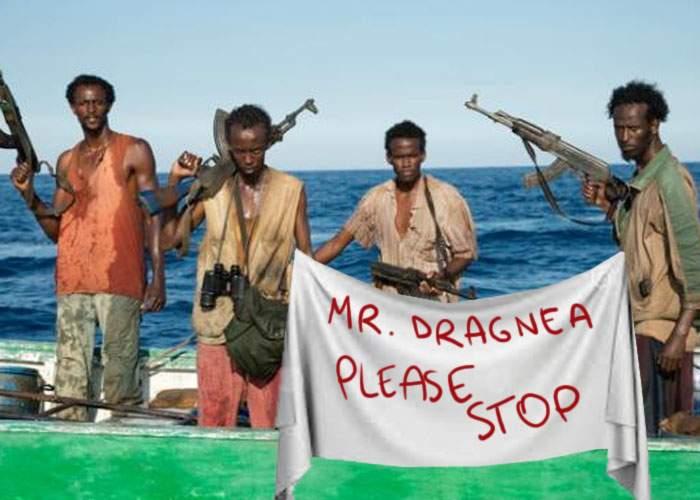 Lucrează şi în vacanţă! Piraţii somalezi din Oceanul Indian se plâng că îi tot jefuieşte Dragnea