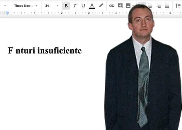 """Un român e atât de sărac încât atunci când deschide Word-ul îi apare mesajul """"Fonturi insuficiente"""""""