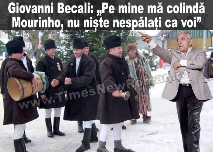 """Giovanni Becali către colindători: """"Pe mine mă colindă Berlusconi, Mourinho, nu nespălaţi ca voi!"""""""