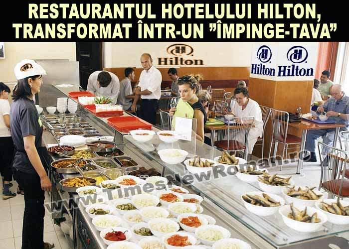 Restaurantul hotelului Hilton a fost transformat într-un împinge-tava
