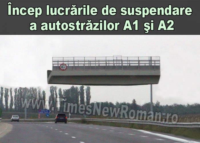 Încep lucrările de suspendare a autostrăzii București – Constanța