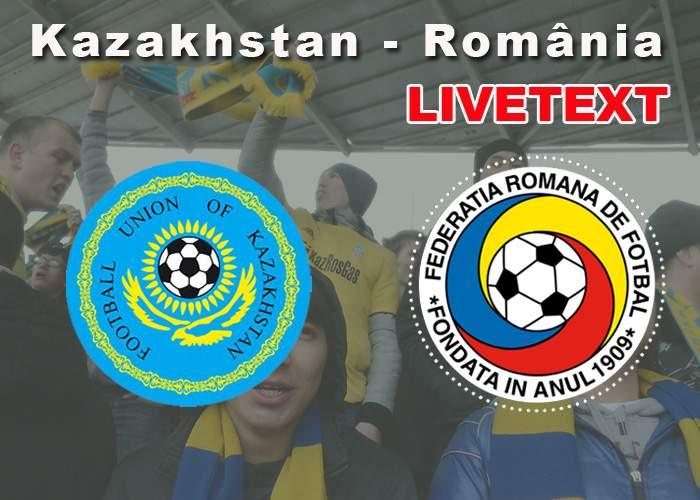 LIVETEXT! Kazahstan-România, în preliminariile pentru Mondialul din 2018