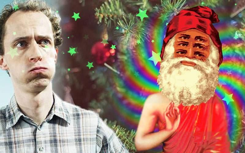 Pont. Dacă pui o legătură de marijuana în oala cu jumări sigur îl vezi pe Moş Crăciun!