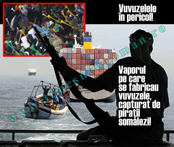 Vuvuzelele, în pericol! Piraţii somalezi au capturat vaporul pe care chinezii fabricau vuvuzele