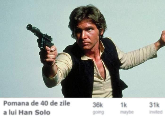 """Atenţie, spoiler! Am aflat în memoria cui e evenimentul """"Pomana lui Han Solo"""" de pe Facebook"""