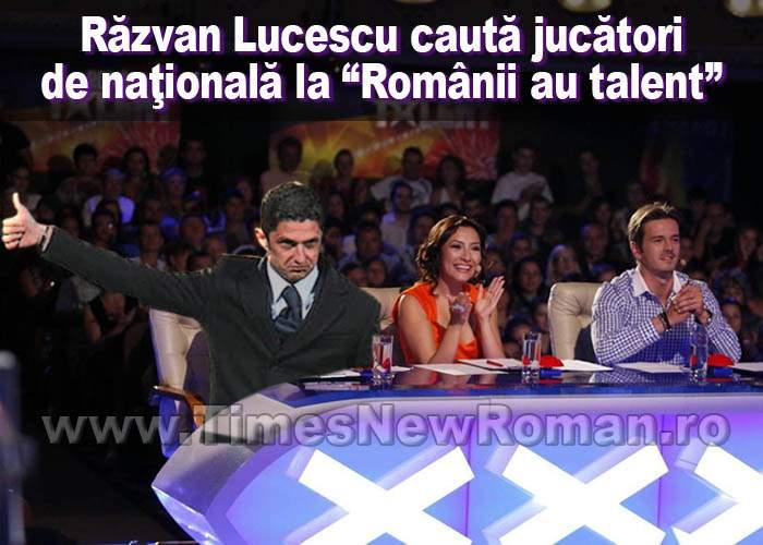 """Răzvan Lucescu caută jucători pentru naţională la """"Românii au talent"""""""