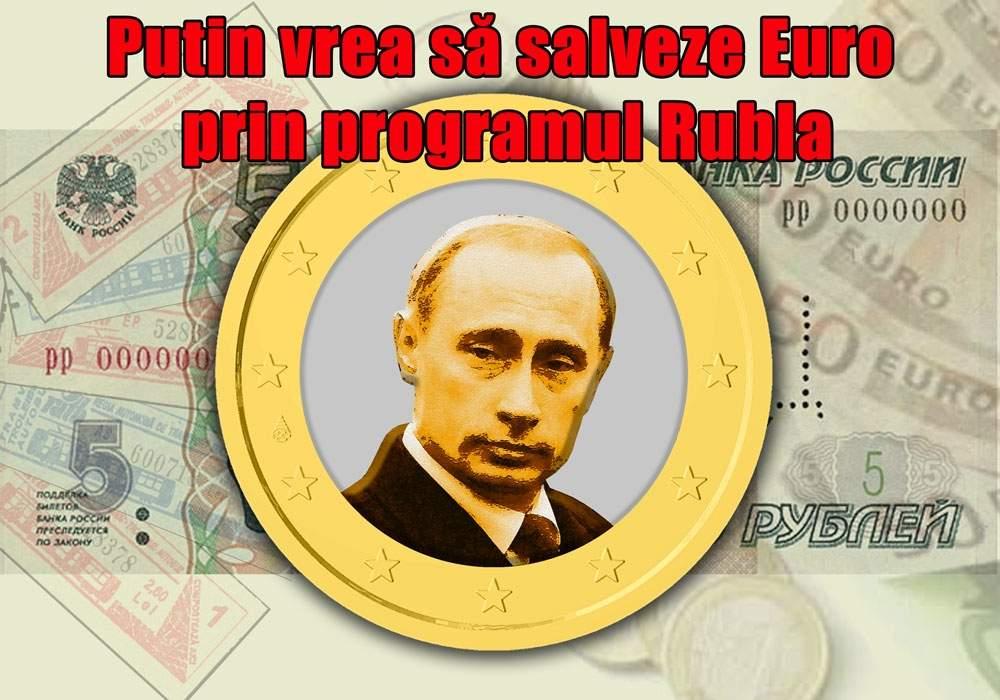 Sfârşitul monedei euro: Programul Rubla, singura salvare