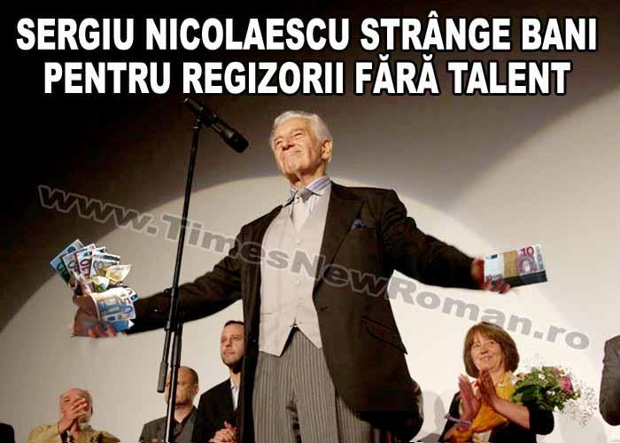 Sergiu Nicolaescu a strâns bani pentru a-i ajuta pe regizorii netalentaţi