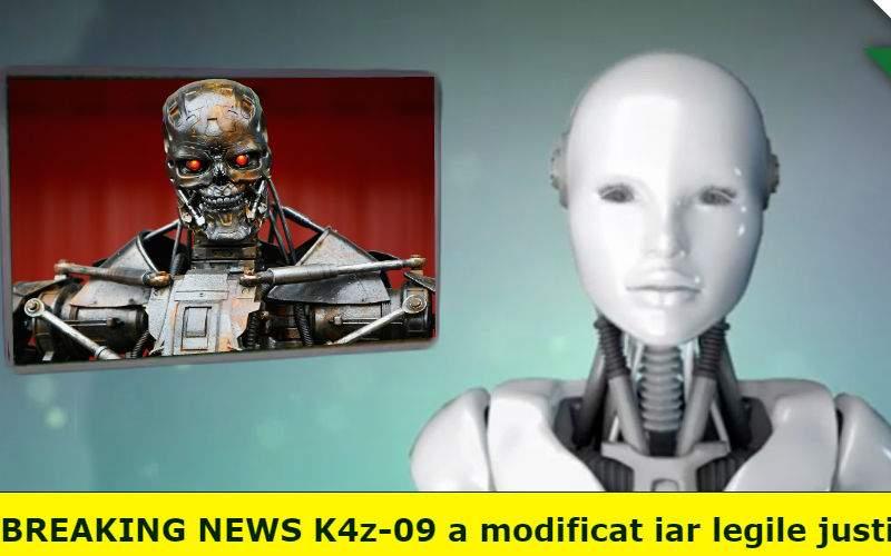 Știri din viitor. K4z-09 a modificat iar legile justiției ca să-l scape pe F7l-01B