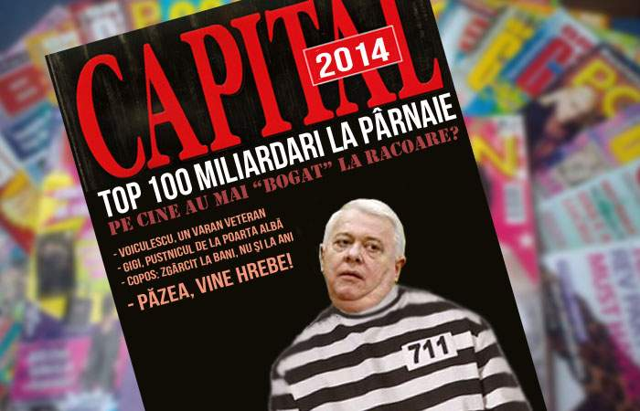 """Revista Capital scoate """"Top 100 milionari aflați în închisoare"""""""