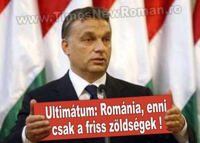 "Ungaria somează România: ""Egyél csak friss zöldséget, sau suportați consecințele!"""