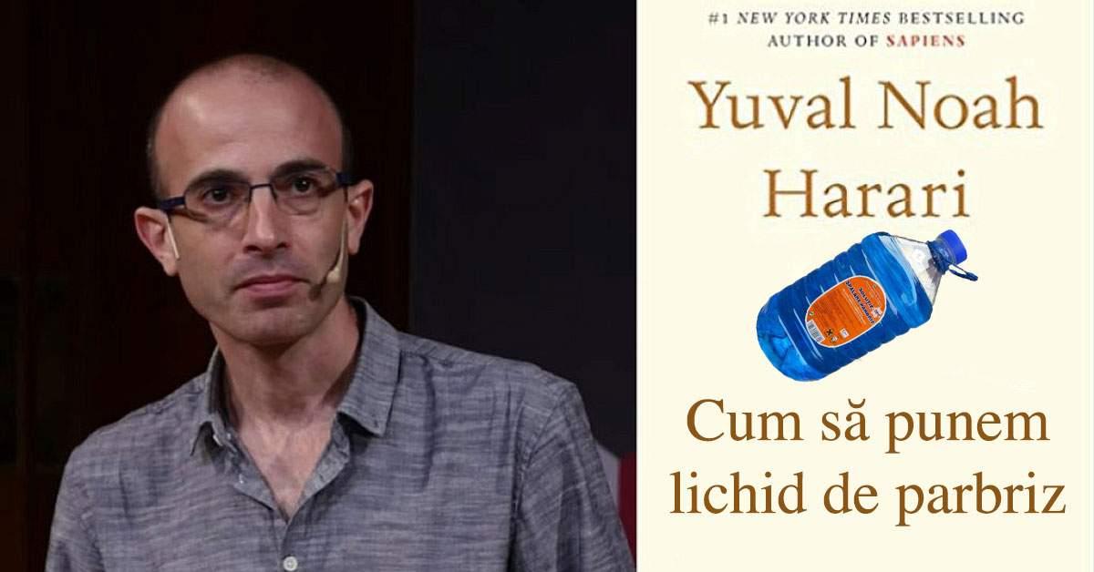 După Sapiens, Harari mai scoate o carte pentru femei: Cum se pune lichid de parbriz