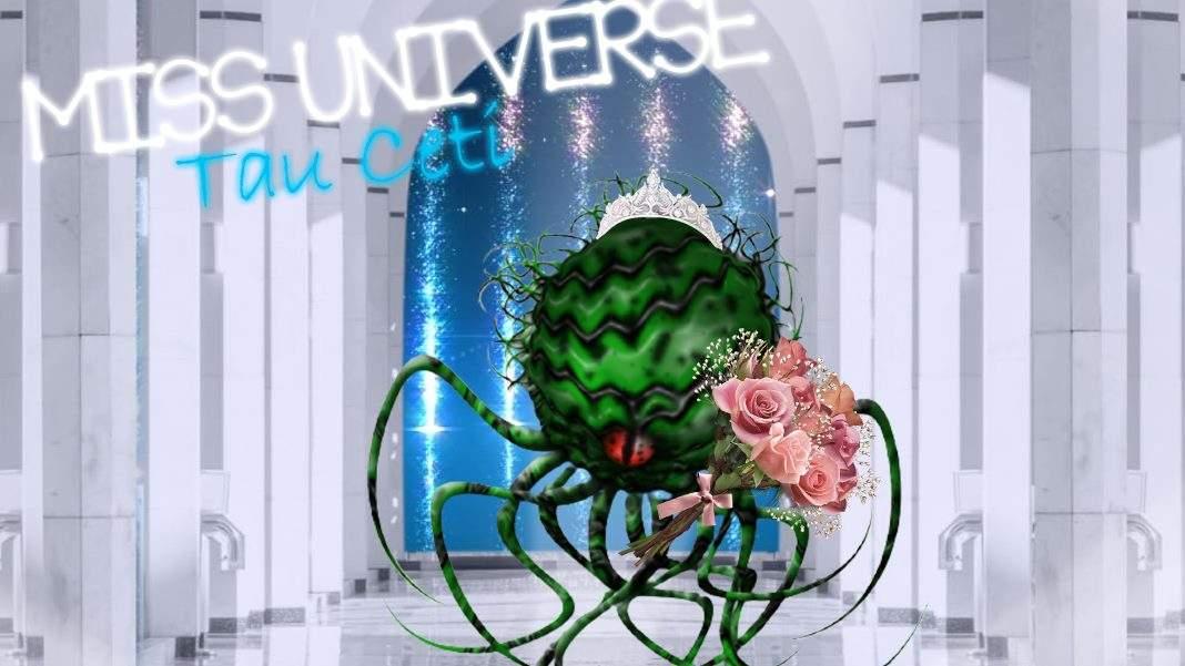 O ființă cu tentacule din Tau-Ceti acuză: La Miss Univers câștigă doar pământence!