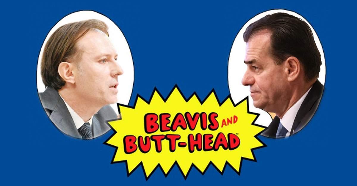 Reuniunea Beavis și Butthead nu poate avea loc, că Orban și Cîțu sunt certați